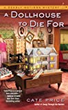 A Dollhouse to Die For, Cate Price, 0425258807