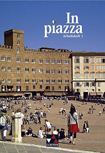 In piazza B / Unterrichtswerk für Italienisch in zwei Bänden (Sekundarstufe II): In piazza A / In piazza A/B AH 1: Unterrichtswerk für Italienisch (Sekundarstufe II)