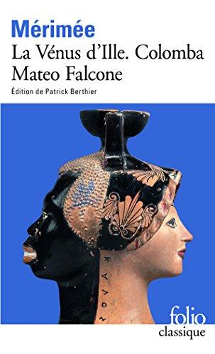 La Venus d'Ille Colomba Mateo Falcone (Folio (Gallimard)) (French Edition)