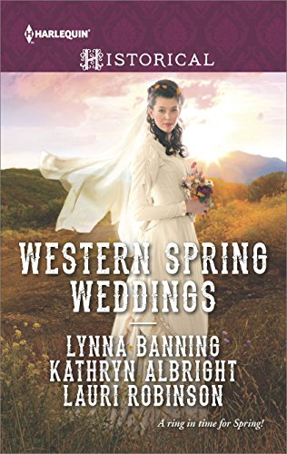 Springtime Setting (Western Spring Weddings: The City Girl and the Rancher\His Springtime Bride\When a Cowboy Says I Do (Harlequin Historical))
