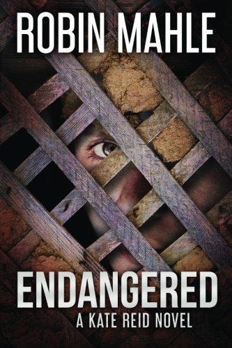 Endangered: A Kate Reid Novel (The Kate Reid Series) (Volume 5)