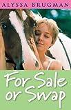 For Sale or Swap, Alyssa Brugman, 0759320985