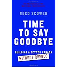 Time to Say Goodbye: Building a Better Canada Without Quebec