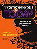 Tomorrow is Today: Australia in the psychedelic era, 1966-1970