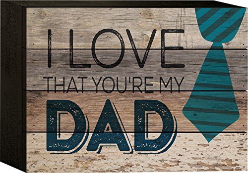 I Love That You're My Dad 6 x 8 Wood Block-Style Wall Art Sign (Mothers Love Plaque)