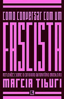 Como conversar com um fascista por [Tiburi, Marcia]