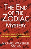 The End of the Zodiac Mystery, Michael Wakshull, 0985729422