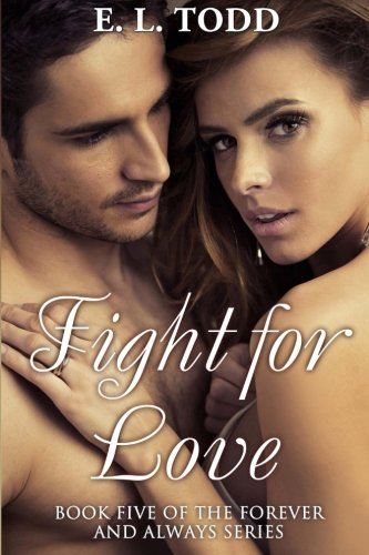 Read Online Fight for Love (Forever and Always) (Volume 5) PDF