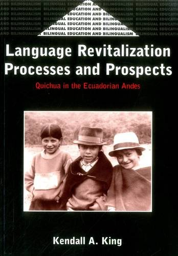 Language Revitalization Processes and Prospects: Quichua in the Ecuadorian Andes