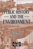 img - for Public History and the Environment (Public History Series) (2002-12-01) book / textbook / text book