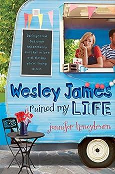 Wesley James Ruined My Life by [Honeybourn, Jennifer]