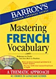img - for Mastering French Vocabulary with Audio MP3: A Thematic Approach (Barron's Foreign Language Guides) book / textbook / text book