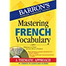 Mastering French Vocabulary with Audio MP3: A Thematic Approach (Mastering Vocabulary Series)