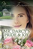 Mr. Darcy's Pride and Joy: A Pride and Prejudice Variation (The Darcy Novels) (Volume 3)