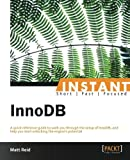 A quick reference guide to walk you through the setup of InnoDB, and help you start unlocking the engine's potential. Overview  Learn something new in an Instant! A short, fast, focused guide delivering immediate results. Detailed and in-depth explan...