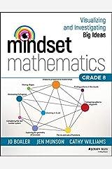 Mindset Mathematics: Visualizing and Investigating Big Ideas, Grade 8 Kindle Edition