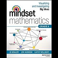 Mindset Mathematics: Visualizing and Investigating Big Ideas, Grade 8