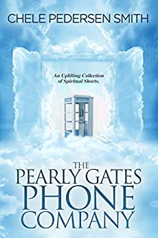 The Pearly Gates Phone Company by [Pedersen Smith, Chele]