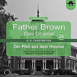 Der Pfeil aus dem Himmel (Father Brown - Das Original 26)