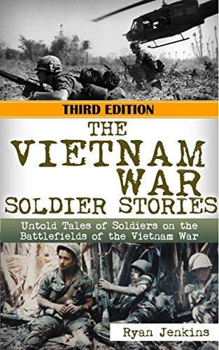 The Vietnam War: Soldier Stories: Untold Tales of Soldiers