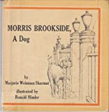 Morris Brookside, a Dog, Marjorie Weinman Sharmat, 0823402258