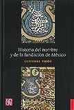 Historia del nombre y de la fundaci? de M?ico (Seccion de Obras de Historia) (Spanish Edition) by Tib? Gutierre (1975-12-01)