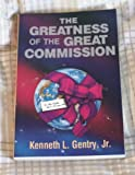 The Greatness of the Great Commission, Kenneth L. Gentry, 0930464486