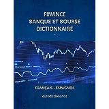 finance banque et bourse dictionnaire francais espagnol (French Edition)