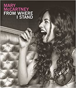 Amazon Mary McCartney From Where I Stand 9780810996540 Peter Blake Chrissie Hynde Books