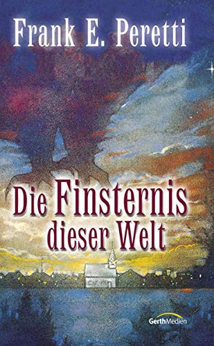 Roman Die Finsternis dieser Welt Frank Peretti Gerth Medien 3865916821 USA