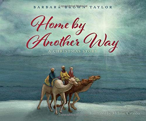 Home by Another Way: A Christmas Story (Barbara Brown Taylor An Altar In The World)