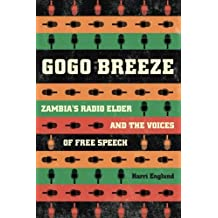 Gogo Breeze: Zambia's Radio Elder and the Voices of Free Speech