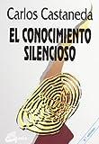 El Conocimiento Silencioso, Carlos Castaneda and CARLOS CASTANEDA, 8488242107