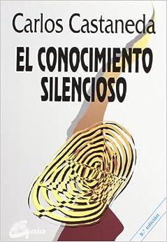 Book El Conocimiento Silencioso (Coleccion Nagual)