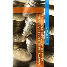 recherche sur la nature et les causes de la richesse des nations (French Edition)