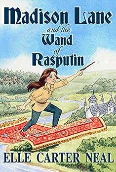 Madison Lane and the Wand of Rasputin (English Edition) por [Neal, Elle Carter]