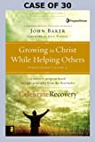 img - for Growing in Christ While Helping Others Participant's Guide 4, Case 30: A Recovery Program Based on Eight Principles from the Beatitudes (Celebrate Recovery) book / textbook / text book