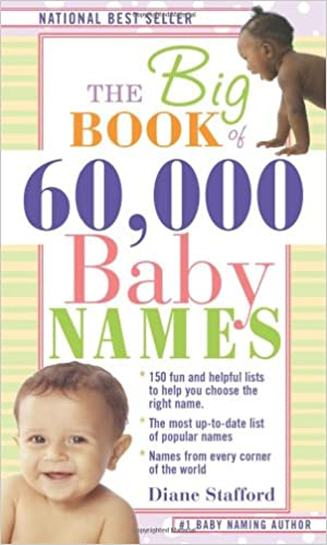The Big Book Of 60 000 Baby Names Diane Stafford 9781402209505 Amazon Books