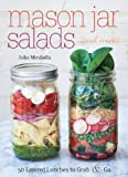 Mason Jar Salads and More, Julia Mirabella, 1612432891