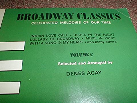 BROADWAY CLASSICS Volume C (Intermediate) Celebrated Melodies of Our Time (The Young Pianist's Library, NO. - Broadway Classical Sheet Music