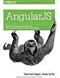 AngularJS: Moderne Webanwendungen und Single Page Applications mit JavaScript