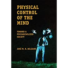 Physical Control of the Mind: Toward a Psychocivilized Society