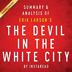The Devil in the White City by Erik Larson: Summary & Analysis