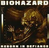 Reborn in Defiance by Biohazard