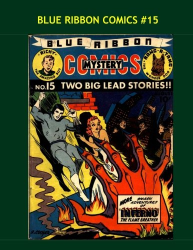 Download Blue Ribbon Comics #15: The Golden Age Classic --- Mr. Justice - Rang-A-Tang - Doc Strong - TyGor - Corporal Collins -- More!! pdf epub