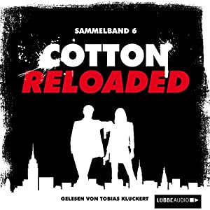 Cotton Reloaded: Sammelband 6 (Cotton Reloaded 16-18) Hörbuch