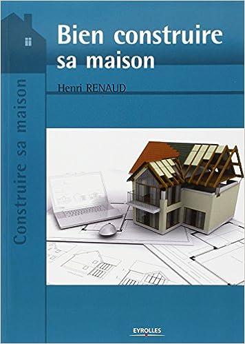 AmazonFr  Bien Construire Sa Maison  Henri Renaud  Livres