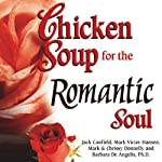 Chicken Soup for the Romantic Soul: Inspirational Stories About Love and Romance | Jack Canfield,Mark Victor Hansen