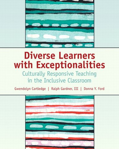 Diverse Learners with Exceptionalities: Culturally Responsive Teaching in the Inclusive Classroom