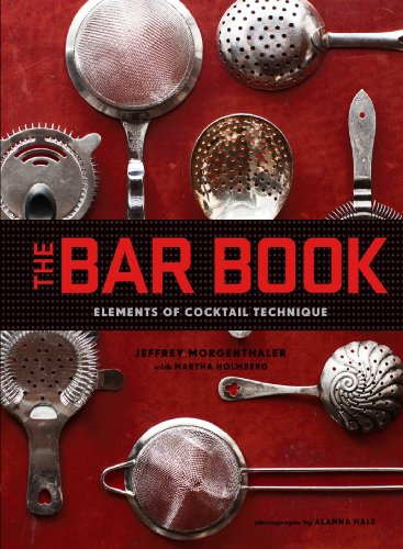 Amazon the bar book elements of cocktail technique ebook the bar book elements of cocktail technique by morgenthaler jeffrey fandeluxe Choice Image